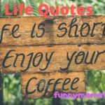 Life Quotes for leading a happy and meaningful life - Beautiful Life Sayings & Lessons