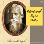 Rabindranath Tagore Quotes - View Life differently with great wisdom
