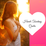 Heart Touching quotes that make you think and reflect