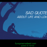 Sad Quotes you feel like about Life & Love