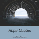 Hope Quotes to get inspired and never give up in future