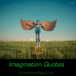 Imagination Quotes - imagine with no limit and build something great