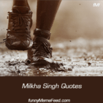 Milkha Singh Quotes - get Inspired to run incessantly towards your goal
