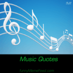 Music Quotes - linking music with life, love, and existence