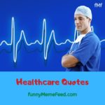Healthcare Quotes - sayings of wise people about medical treatment ecosystem