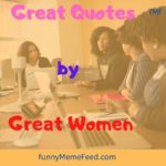 Women Quotes  - powerful quotation and words from notable women