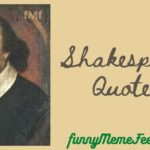 Shakespeare Quotes - sayings of William Shakespeare on life, love