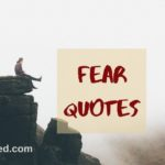 Fear Quotes - how to know your fears & overcome them