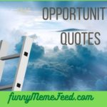 Opportunity Quotes - famous sayings for business, sports, & life